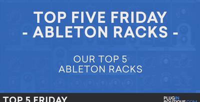 Top 5 Friday - Best Ableton Racks & M4L Plugins VST 2018