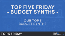 Pb top5friday budgetsynths
