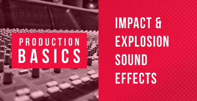 Production Basics 09 - Explosion & Impact SFX Sound Design Tutorial