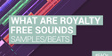 Loopmasters what are royalty free sounds samples loops