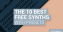 Loopmasters the 10 best free synths