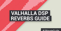 Loopmasters valhalla dsp reverbs quickstart guide
