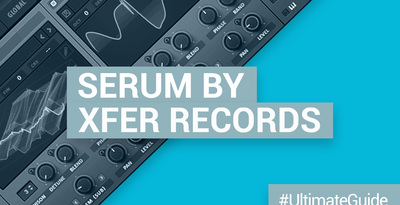 Loopmasters serum by xfer records quickstart guide
