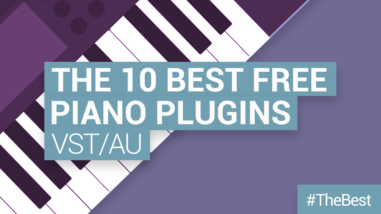 The Best 10 Free Piano VST Plugins for PC/Mac