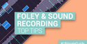 Loopmasters top foley found sound recording tips