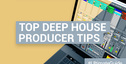 Loopmasters top deep house producer tips