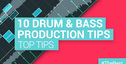 Loopmasters top 10 drum and bass production tips