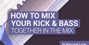 Loopmasters mix kick and bass together