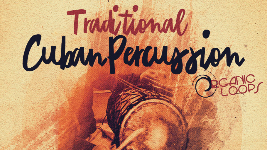 Organic Loops - Traditional Cuban Percussion - SoundBytes Magazine