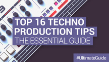 Loopmasters top 16 techno production tips