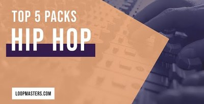Top 5 - Hip Hop Sample Packs on Loopmasters 2019 - Your