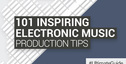 Loopmasters 101 inspiring electronic music production tips