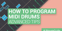 Loopmasters program realistic midi drums advanced tips