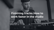 Loopcloud blog post thumbnail finishing tracks work faster (1)