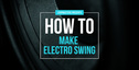 Lm howto makeelectroswing