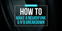 Lm howto neurofunkdnbbreakdown