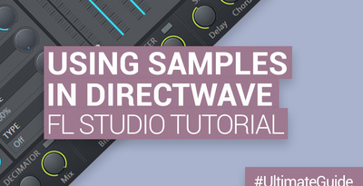Loopmasters working with samples in flstudio directwave