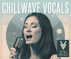 Loopmasters vital vocals chillwave vocals 300 x 250