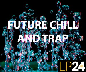Loopmasters lp24   future trap and chill   300x250