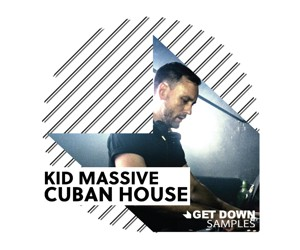 Loopmasters get down presents kid massive cuban house twitter
