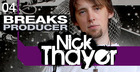 Nick Thayer  - Breaks Producer