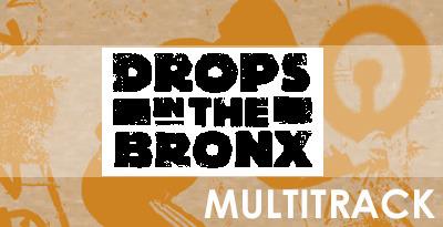 Drops In The Bronx Vol2 Multi Tracks