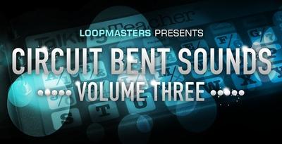 Circuit Bent Sounds Vol. 3