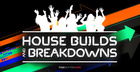 House Builds and Breakdowns