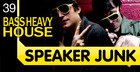Speaker Junk - Bass Heavy House