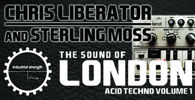 The Sound Of London Acid Techno - Chris Liberator and Sterling Moss