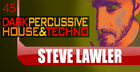 Steve Lawler Dark Percussive House & Techno