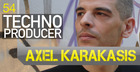 Axel Karakasis - Techno Producer