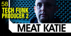 Meat Katie Tech Funk Producer Vol 2