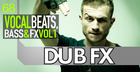 Dub FX - Vocal Beats, Bass And FX Vol. 1