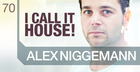 "Alex Niggemann - ""I Call It House!"""