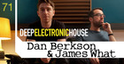 Dan Berkson and James What - Deep Electronic House