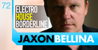 Jaxon Bellina Electro House Borderline