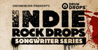 Indie Rock Drops - Songwriters Series Vol. 1