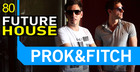 Prok And Fitch - Future House