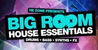 Re-Zone Presents Big Room House Essentials