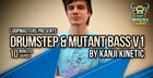 Kanji Kinetic Presents Drumstep & Mutant Bass V1