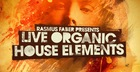 Rasmus Faber Presents Live Organic House Elements