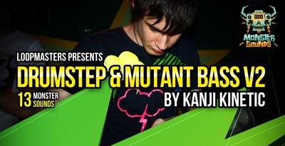 Kanji Kinetic - Drumstep and Mutant Bass Vol 2