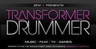 ZENFX Presents Transformer Drummer
