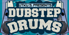 Dubstep Drums
