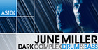 June Miller  - Dark Complex Drum & Bass