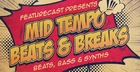 Featurecast Presents Mid Tempo Beats & Breaks