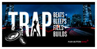 Trap - Beats, Bleeps, Fills & Builds