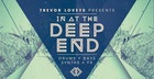 Trevor Loveys Presents - In At The Deep End