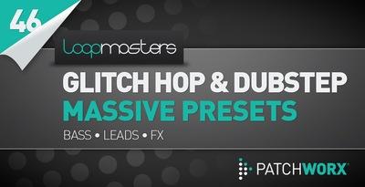 Glitch Hop & Dubstep Massive Presets